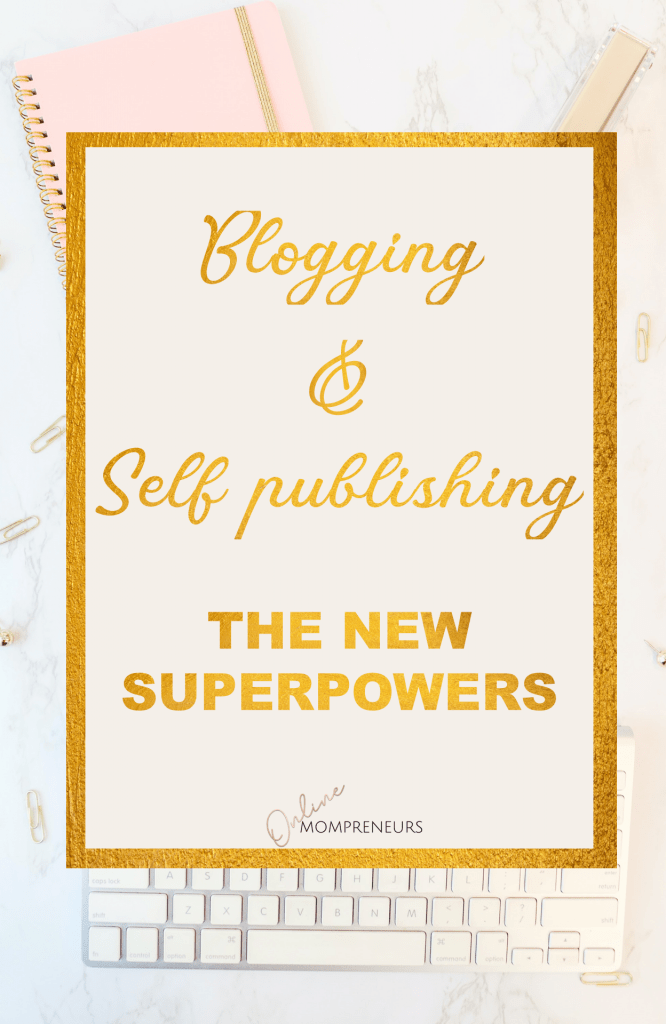 Blogging and Self publishing the new superpowers